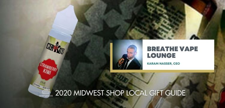 ENTRYPOINT 2020 MIDWEST LOCAL GIFT GIFT GUIDE FOR ADULTS - BREATHE VAPE LOUNGE