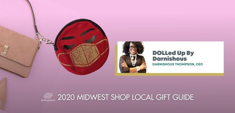 ENTRYPOINT 2020 MIDWEST LOCAL GIFT GIFT GUIDE FOR ADULTS - DOLLED UP BY DARNISHOUS