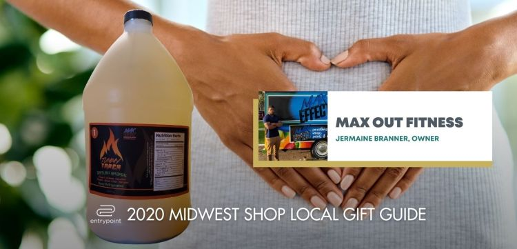 ENTRYPOINT 2020 MIDWEST LOCAL GIFT GIFT GUIDE FOR ADULTS - MAX OUT FITNESS
