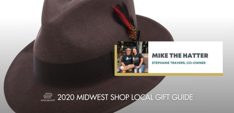 ENTRYPOINT 2020 MIDWEST LOCAL GIFT GIFT GUIDE FOR ADULTS - MIKE THE HATTER
