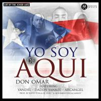 MP3: Don Omar Ft. Yandel, Daddy Yankee Y Arcangel - Yo Soy De Aqui