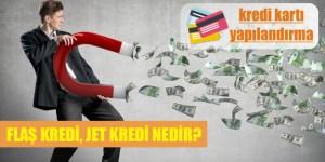 Flaş Kredi, Jet Kredi Nedir?
