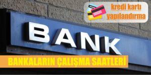 bankalarin calisma saatleri