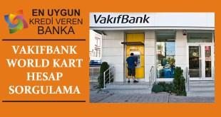 VAKIFBANK WORLD KART HESAP SORGULAMA