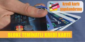 bloke teminatli kredi karti