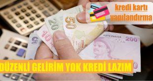 duzenli gelirim yok kredi lazim gelir belgesiz kredi