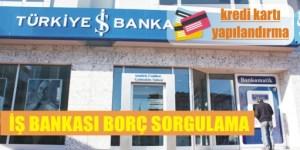 iş bankasi borc sorgulama