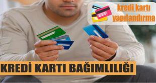 kredi karti bagimliligi credit cards