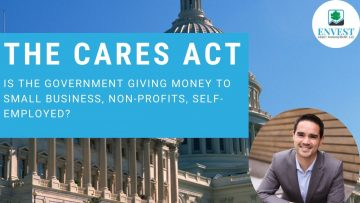 CARES Act Part 2 – Government Stimulus to Small Business, Non-Profits, Self-Employed