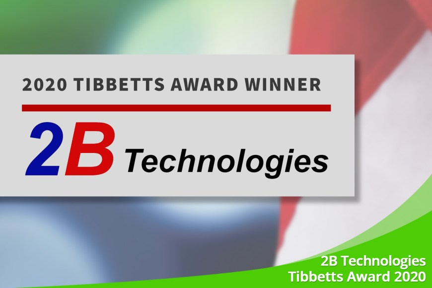 February 2021 – 2B Technologies receives Tibbetts Award 2020