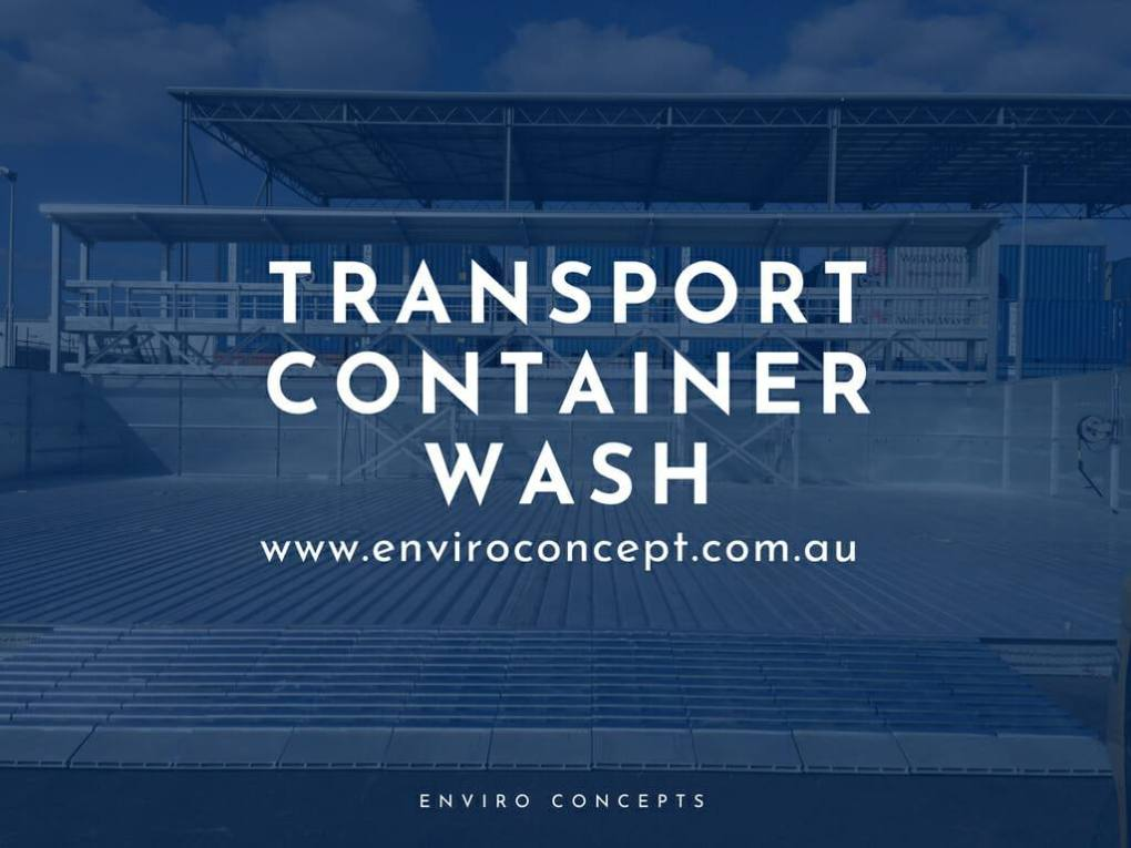 Industries Transport Container Wash | Enviro Concepts - Waste Water