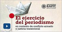 El ejercicio del periodismo en contexto de conflicto armado y justicia transicional