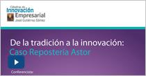 De la tradición a la innovación. Caso Repostería Astor