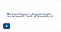Maestría en Gerencia de Empresas Sociales para la Innovación Social y el Desarrollo Local