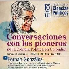 Conversaciones con los pioneros de la Ciencia Política en Colombia. Fernan González
