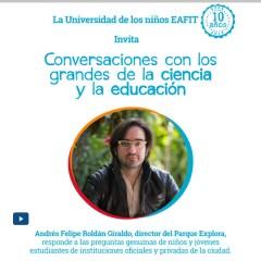 Conversaciones con los grandes de la ciencia y la educación. Andrés Felipe Roldán Giraldo