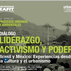 Liderazgo, activismo y poder Brasil y México: experiencias desde la cultura y el urbanismo