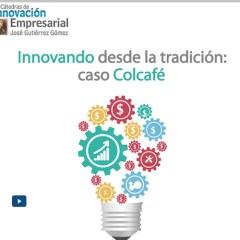 Innovando desde la tradición: caso Colcafé
