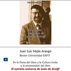 Presentación del libro El extraño universo de León de Greiff