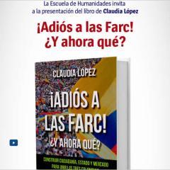 Presentación del libro ¡Adiós a las Farc! ¿Y ahora qué?