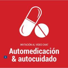 Video chat: Automedicación & Autocuidado