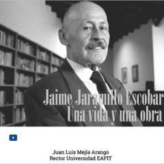 Jaime Jaramillo Escobar, una vida y una obra