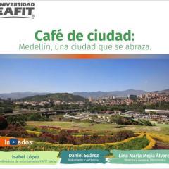 Café de ciudad: Medellín, una ciudad que se abraza