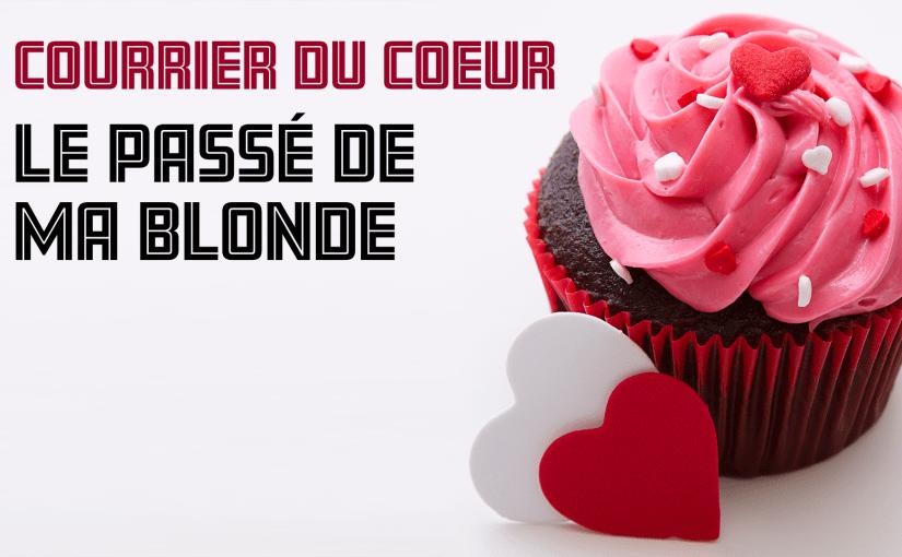 Épisode6 – Courrier du cœur – le passé de ma blonde