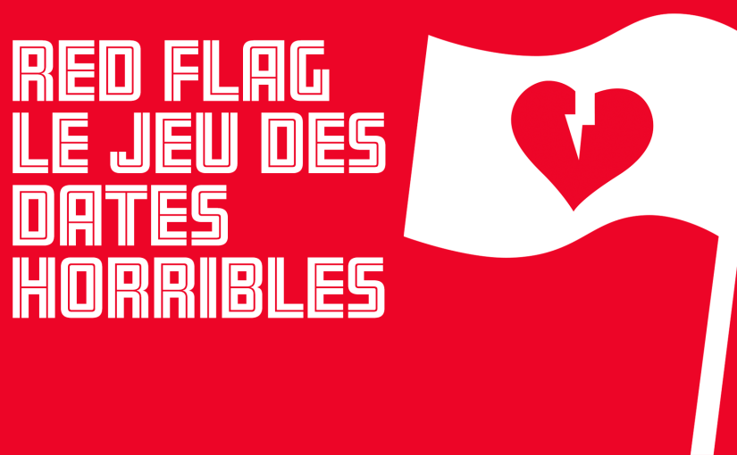 Épisode 15 – Red Flag – Le jeu des dates horribles