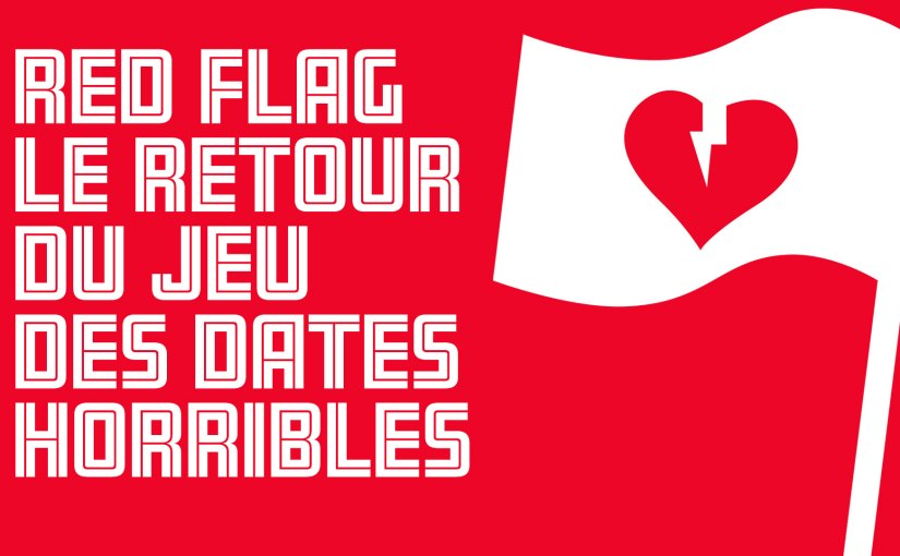 Épisode 50 – Red Flag – Le retour du jeu des dates horribles