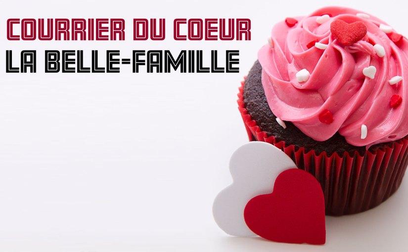 Épisode 69 – Courrier du cœur – La belle-famille