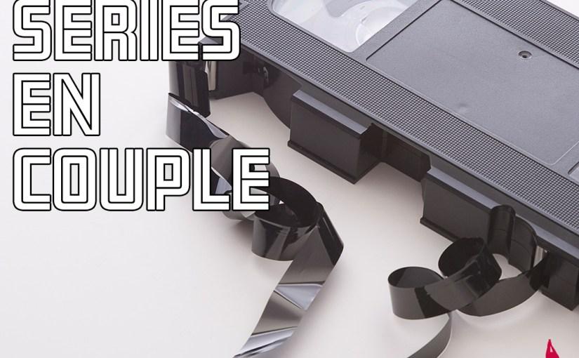 Épisode 73 – Les séries en couple