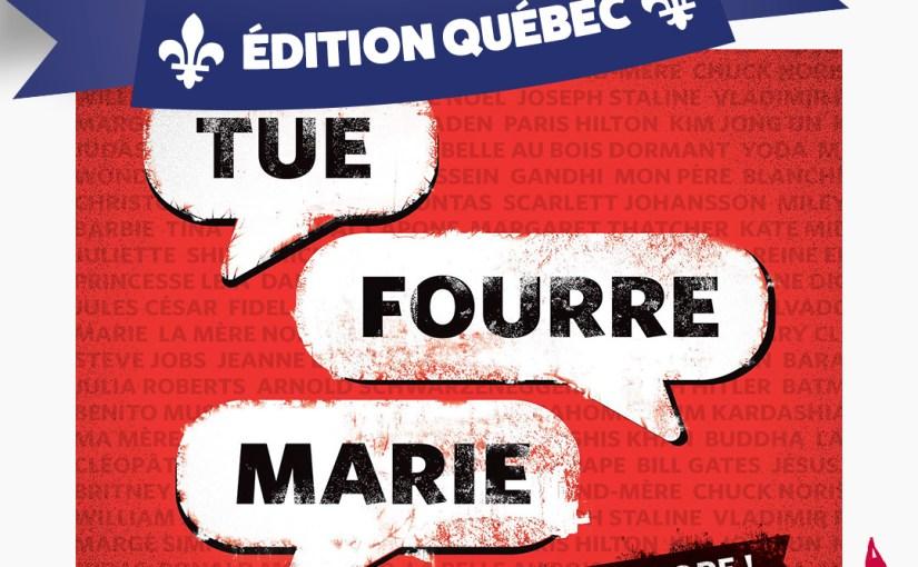 Épisode 75 – Tue Fourre Marie : Edition QC