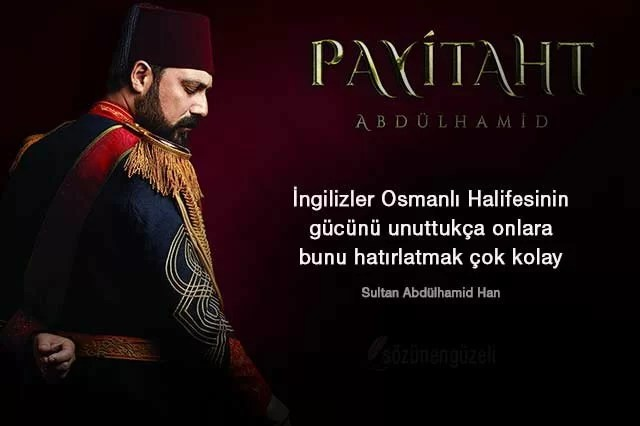 payitaht abdulhamid sozleri abdulhamid sozleri tum sezonlar 3 - Sultan Abdülhamid'in Sözleri -  Resimli Sözleri, resimli-sozler, populer-sozler, anlamli-sozler