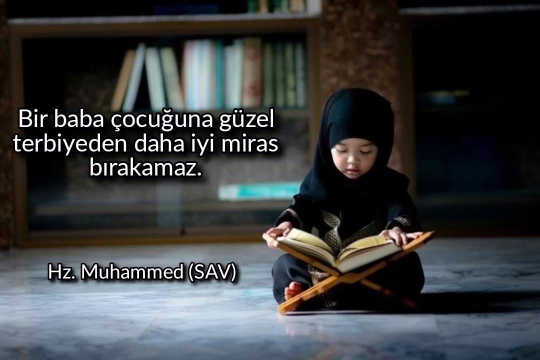 Bir baba çocuğuna güzel terbiyeden daha iyi miras bırakamaz - Resimli Hz Muhammed (SAV) Sözleri - İslam Peygamberi Hz Muhammed Sözleri,Hz Muhammed Hadisleri, guzel-mesajlar, dini-sozler