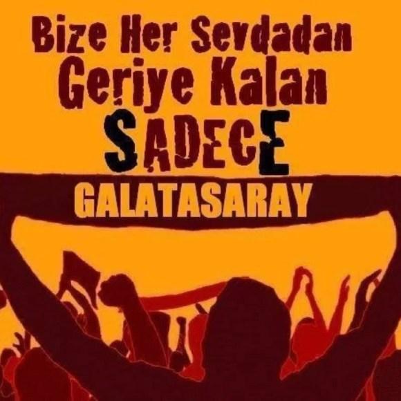 Bize her sevdadan geriye kalan sadece galatasaray - Galatasaray İle İlgili Resimli Sözler - Galatasaray Sözleri Ve Kareografileri, resimli-sozler