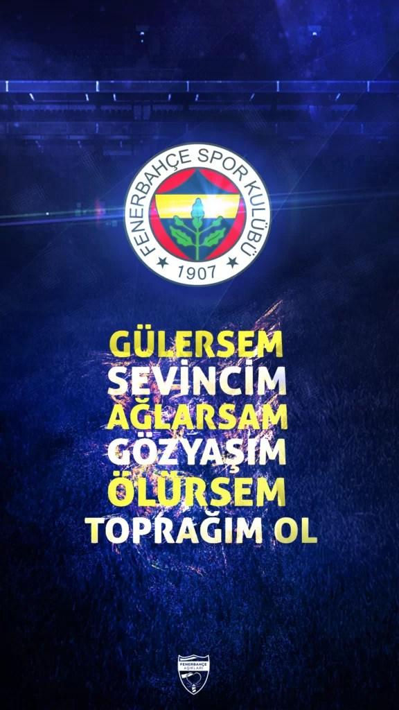 Gülersem sevincim Ağlarsam gözyaşım Ölürsem toprağım ol 576x1024 - Fenerbahçe İle İlgili Resimli Sözler - Fenerbahçe Sözleri Ve Kareografileri, resimli-sozler
