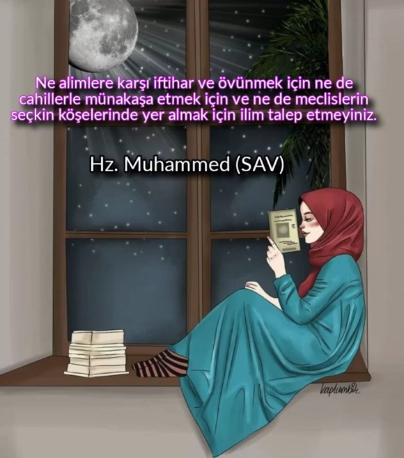 Ne alimlere karşı iftihar ve övünmek için ne de cahillerle münakaşa etmek için ve ne de meclislerin seçkin köşelerinde yer almak için ilim talep etmeyiniz 903x1024 - Resimli Hz Muhammed (SAV) Sözleri - İslam Peygamberi Hz Muhammed Sözleri,Hz Muhammed Hadisleri, guzel-mesajlar, dini-sozler