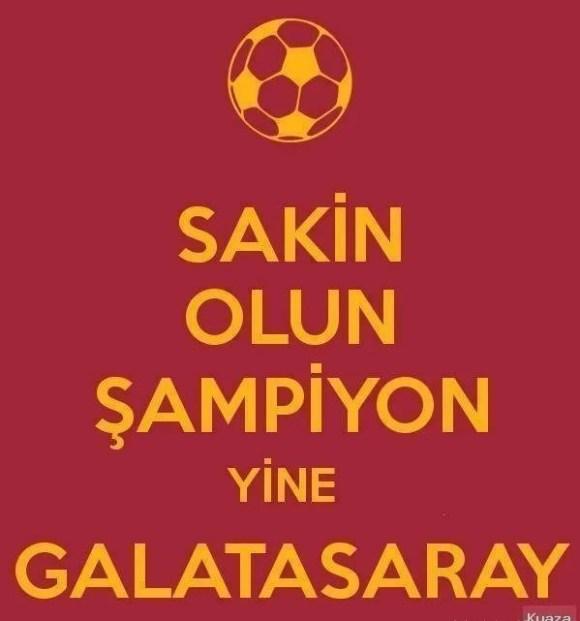Sakin olun şampiyon yine Galatasaray - Galatasaray İle İlgili Resimli Sözler - Galatasaray Sözleri Ve Kareografileri, resimli-sozler