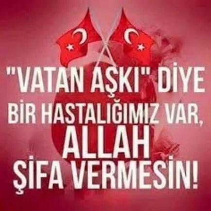 Vatan aşkı diye bir hastalığımız var Allah şifa vermesin - Türk Ve Türkiye İle İlgili Resimli Sözler - Türk Ve Türkiye ile ilgili sözler, guzel-sozler
