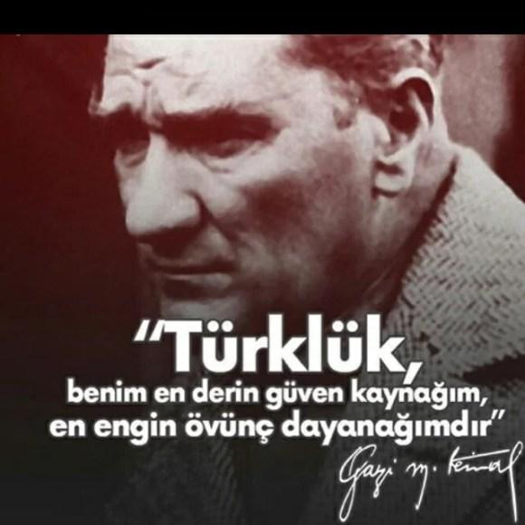 Türklük benim en derin güven kaynağım en engin övünç dayanağımdır. Mustafa Kemal Atatürk - Mustafa Kemal Atatürk Resimli Sözler - Atatürk Sözleri Ve Fotoğraf Arşivi, unlu-sozleri, guzel-sozler