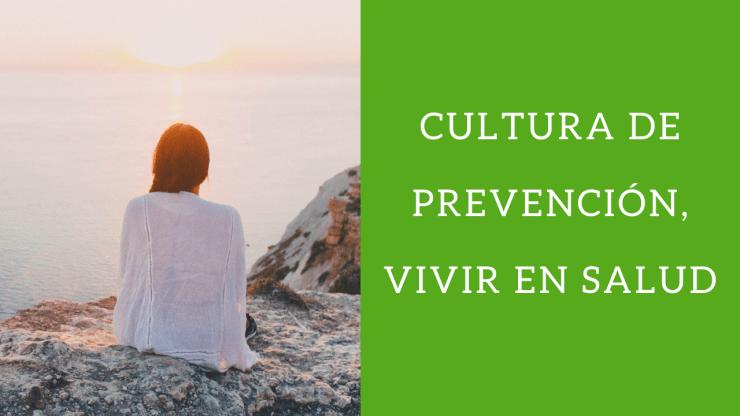 Cultura de prevención, vivir en salud