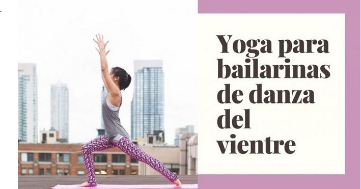 Clase de yoga para bailarinas de danza del vientre