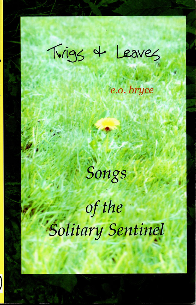 Book titled Twigs and Leaves Songs of the Solitary Sentinal link to page about book