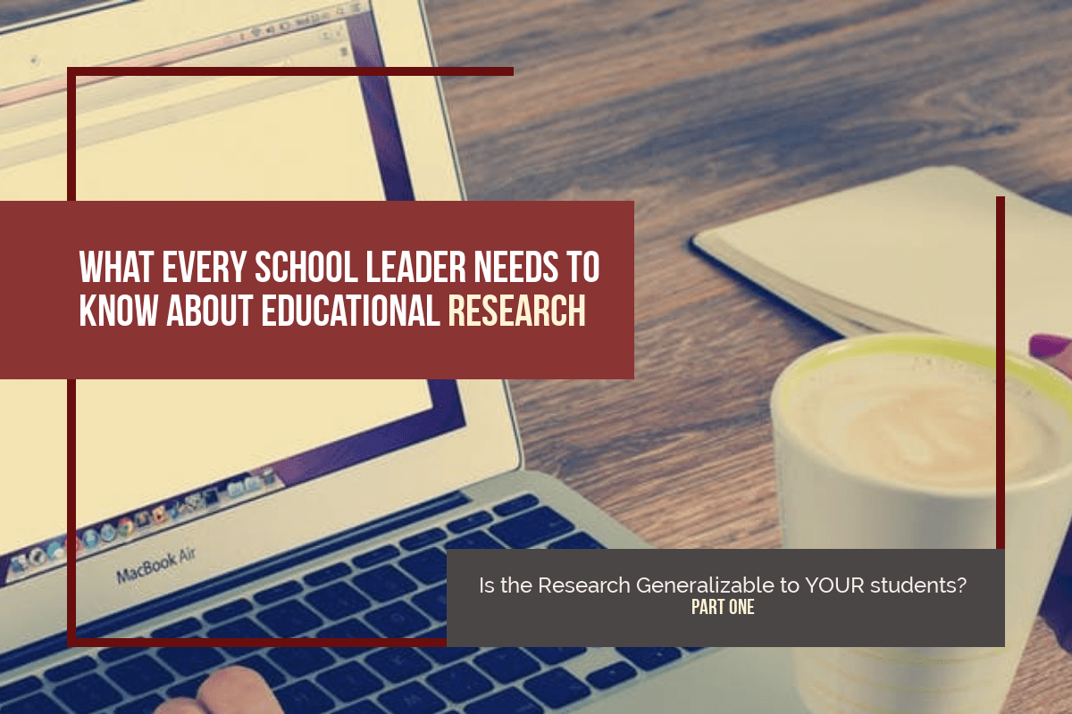 What Every School Leader Needs to Know about Educational Research part one