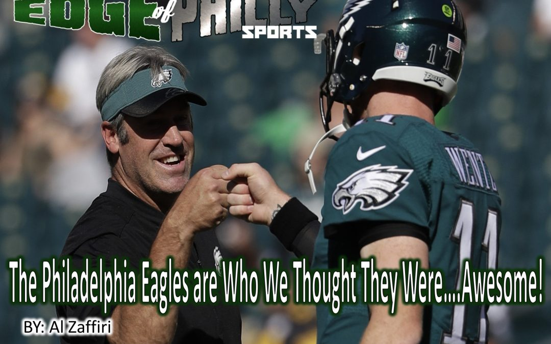 The Philadelphia Eagles are Who We Thought They Were….Awesome!