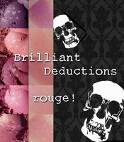 25% OFF Weekly Sale through 11:59 PM PST 5/21! ~ BRILLIANT DEDUCTIONS Rouge - vegan/cruelty free/lip safe