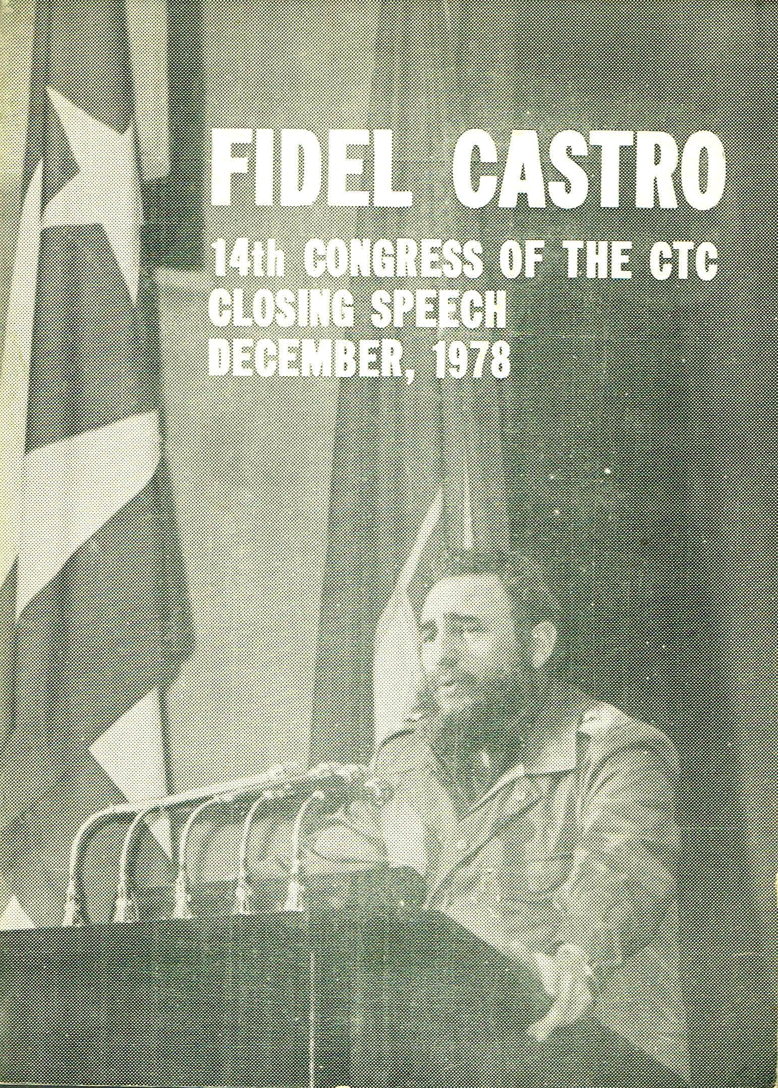 fidel castro 14 congress of the ctc closing speech december 1978
