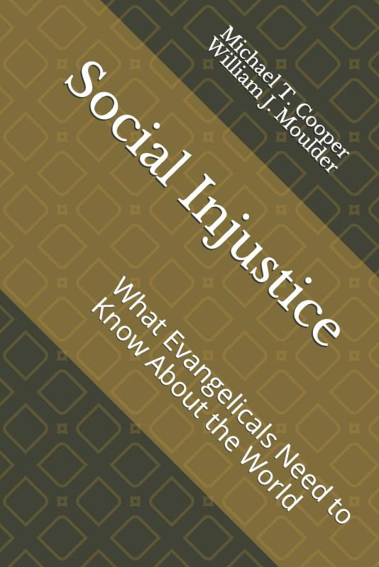 Social Injustice: What Evangelicals Need to Know About the World