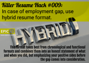 Killer Resume Hack #009: In case of employment gap, use hybrid resume format